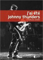 J'ai été Johnny Thunders Carlos Zanon Editions Asphalte