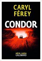 Condor - Interview Caryl Ferey Gallimard Série Noire