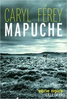 Mapuche - Interview Caryl Ferey Gallimard Série Noire