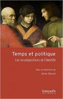 Temps et politique Les recompositions de l'identité - Anne Muxel