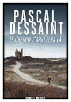 Pascal Dessaint Le chemin s'arrêtera là