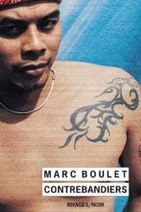 Contrebandiers - Marc Boulet - 30 ans Rivages