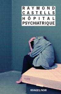 Hôpital psychiatrique - Raymond Castells