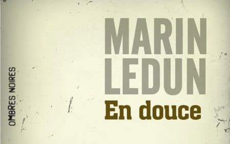 En douce - Marin Ledun