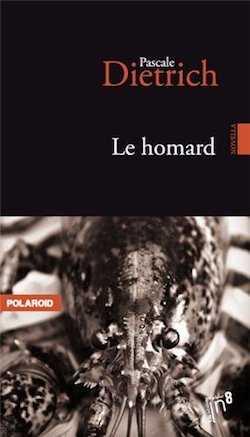 Le Homard - Pascale Dietrich - Polaroid - éditions In8 - Milieu Hostile