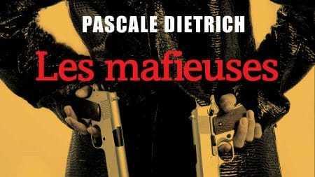 Les Mafieuses - Pascale Dietrich