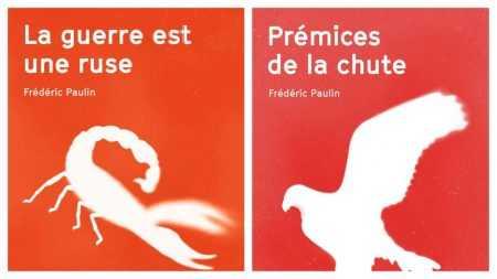 Frédéric Paulin - Prémices de la chute, La guerre est une ruse - Agullo - Milieu hostile