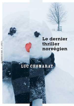 Luc Chomarat - Le Dernier Thriller norvégien - Interview - Milieu Hostile - La Manufacture de livres