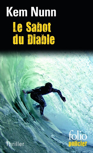 Kem Nunn - Le Sabot du diable - Surf et polar - Milieu Hostile