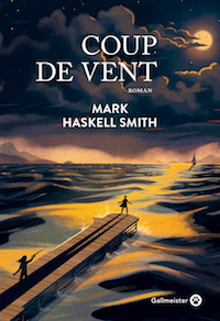 Mark Haskell Smith - Coup de vent