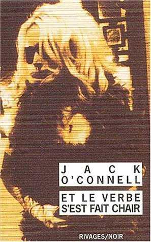 Et le verbe s'est fait chair - Jack O'Connell - Taxi et polar - Milieu Hostile