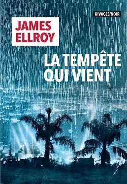 La Tempête qui vient - James Ellroy - Milieu Hostile - Jean-Paul Gratias - Sophie Aslanides