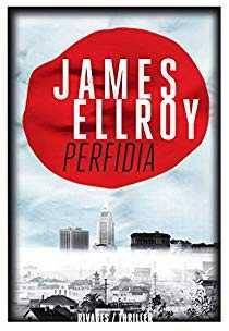 Perfidia - James Ellroy - La Tempête qui vient