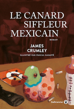 Le Canard siffleur mexicain - James Crumley - Citations - Milieu Hostile