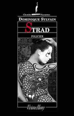 éditions Viviane Hamy - Dominique Sylvain- Chemins nocturnes - Strad - Milieu Hostile