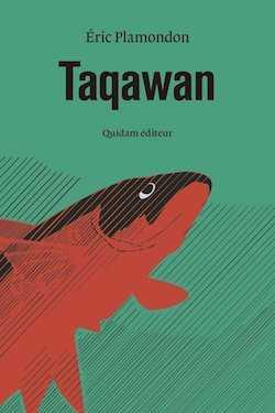 Éric Plamondon - Taqawan - Quidam éditeur - Milieu Hostile