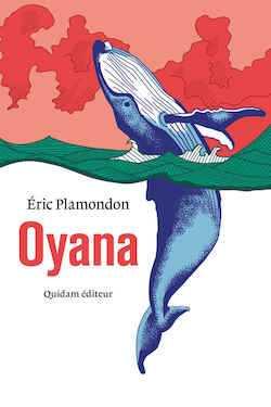 Éric Plamondon - Oyana - Quidam éditeur - Milieu Hostile