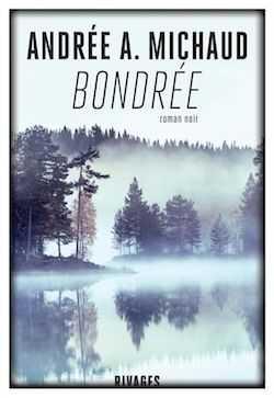 Andrée A. Michaud - Bondrée - Lazy Bird - Rivages - Milieu Hostile