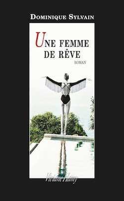 Une femme de rêve - Dominique Sylvain - Viviane Hamy