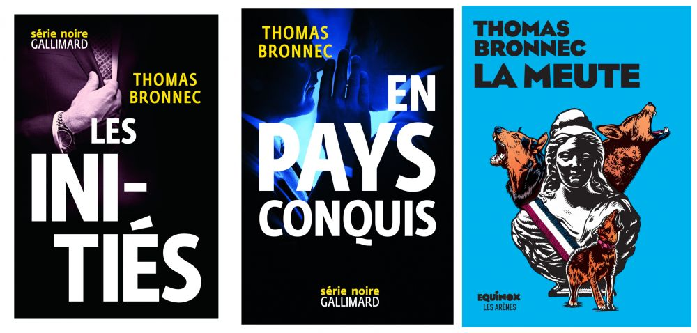 Thomas Bronnec - La Meute - En pays conquis - Les Initiés - Milieu Hostile