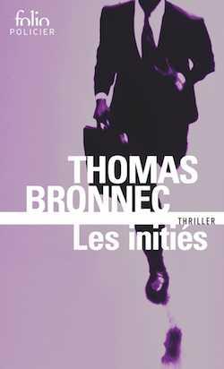 Thomas Bronnec - Les Initiés - En pays conquis - La Meute - Milieu Hostile