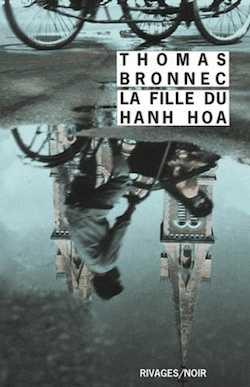 Thomas Bronnec - La Fille du Hạnh Hoa - La Meute - Les Initiés - En pays conquis - Milieu Hostile