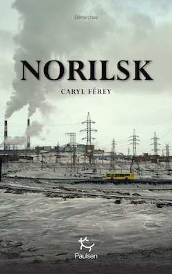 Norilsk - Caryl Férey - Paulsen - François-Xavier Destors - Lëd