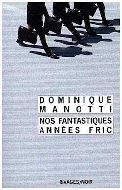 Nos fantastiques années fric - Dominique Manotti - Marin Ledun - Leur âme au diable