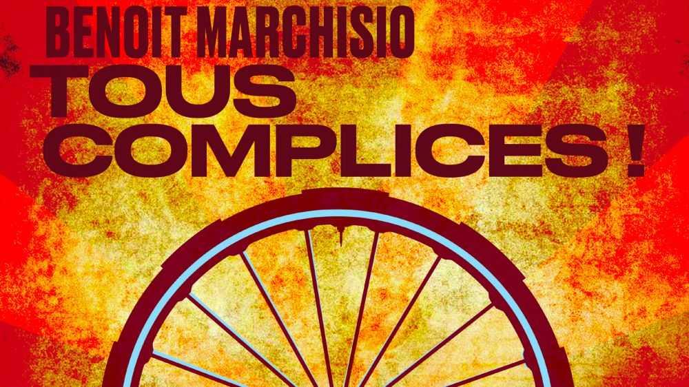 Benoit Marchisio - Tous complices ! - Les Arènes - livraison vélo