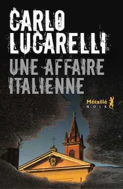 Carlo Lucarelli - Commissaire De Luca - Une affaire italienne - Carte blanche - Via delle Oche - L'été trouble